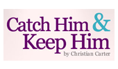 Catch Him & Keep Him